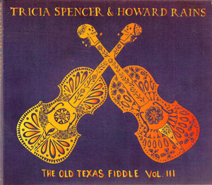 TRICIA SPENCER AND HOWARD RAINS 'The Old Texas Fiddle Vol. III'   TIKI-015-CD