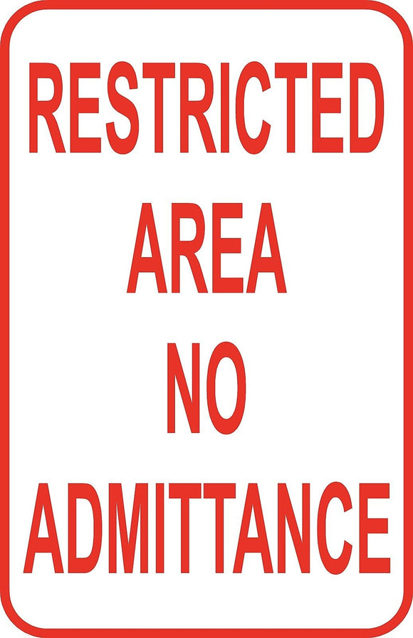 Restricted Area No Admittance Sign 12