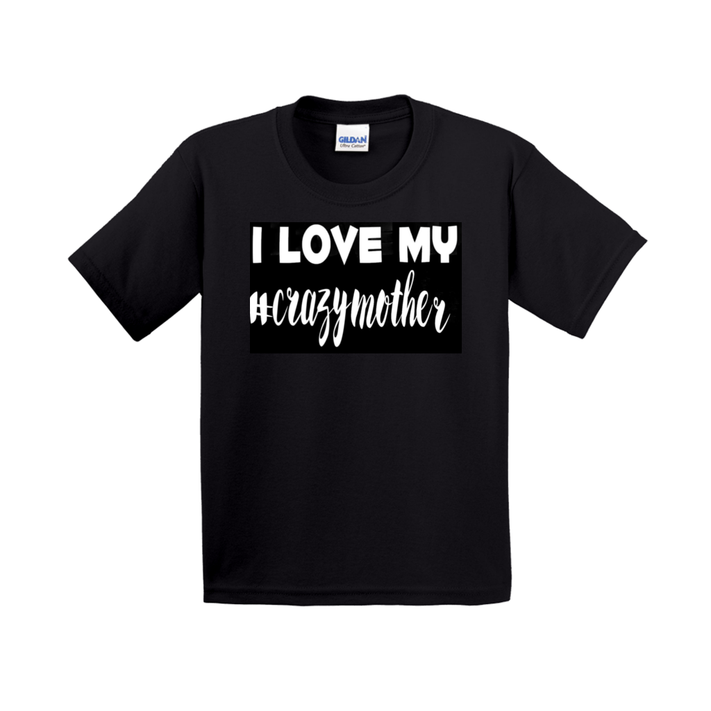 I love my #crazymother Black T-Shirts