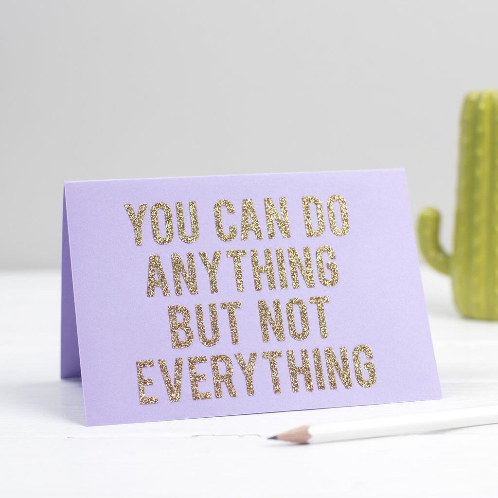 'You can do anything but not everything' card