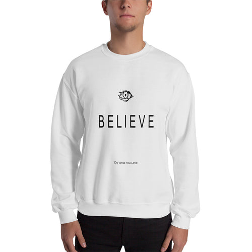 Believe Sweatshirts!