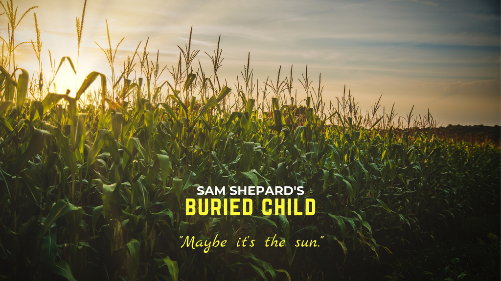 Buried Child, 40 Years Later by Gary Brame, Director