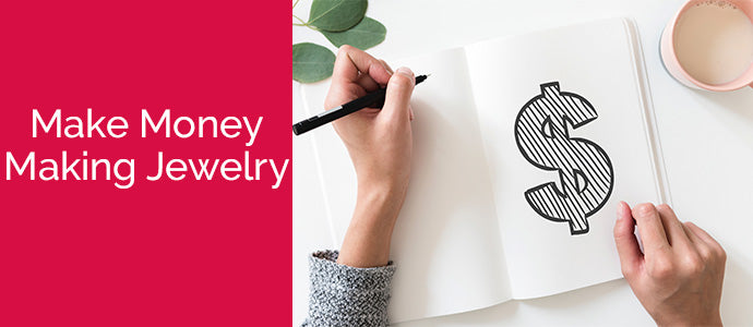 How to Make Money by Making Jewelry