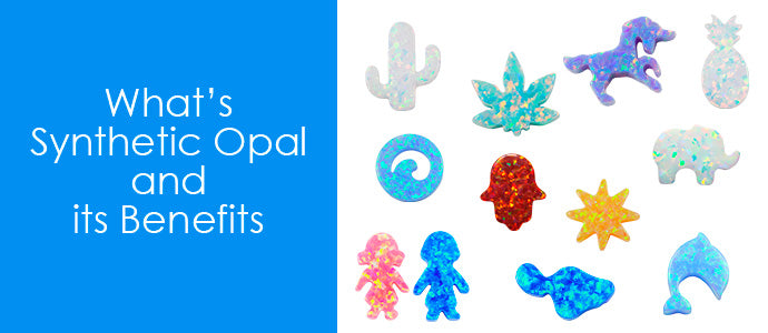 What's Synthetic Opal and its Benefits