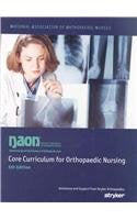 Core Curriculum For Orthopaedic Nursing (Naon, Core Curriculum For Orthopaedic Nursing)