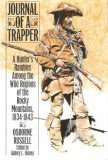 Journal Of A Trapper: A Hunter'S Rambles Among The Wild Regions Of The Rocky Mountains, 1834 - 1843