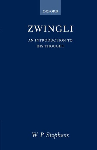 Zwingli: An Introduction To His Thought