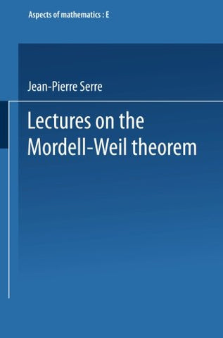 Lectures On The Mordell-Weil Theorem (Aspects Of Mathematics) (German Edition)