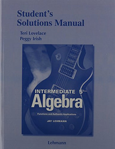 Student'S Solutions Manual For Intermediate Algebra: Functions & Authentic Applications