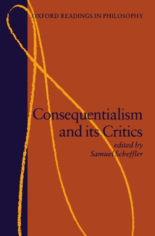 Consequentialism And Its Critics (Oxford Readings In Philosophy)