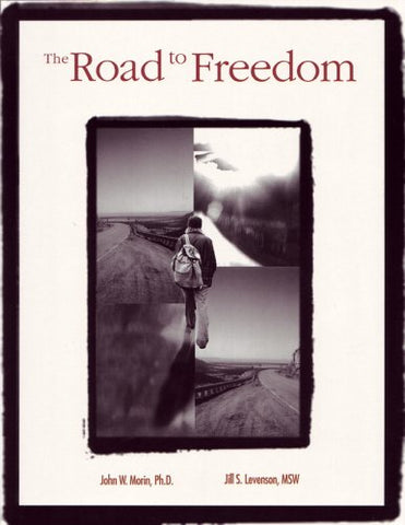 Road To Freedom: A Comprehensive Competency-Based Workbook For Sexual Offenders In Treatment