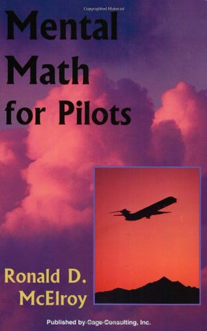 Mental Math For Pilots (Professional Aviation Series)