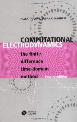 Computational Electrodynamics: The Finite-Difference Time-Domain Method (Artech House Antennas And Propagation Library)