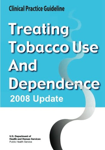 Treating Tobacco Use And Dependence:  2008 Update - Clinical Practice Guideline
