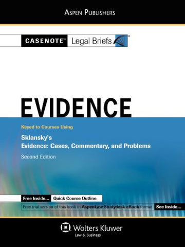 Casenote Legal Briefs: Evidence: Keyed To Sklansky'S Evidence, 2Nd Ed.