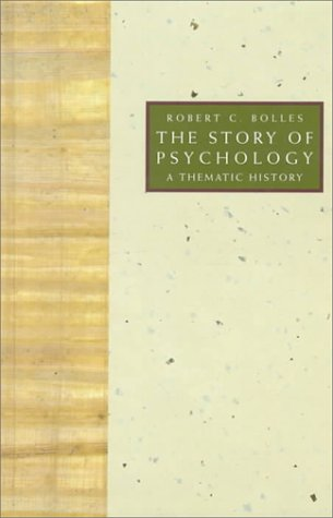 The Story Of Psychology: A Thematic History