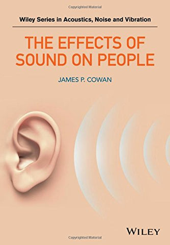 The Effects Of Sound On People (Wiley Series In Acoustics Noise And Vibration)