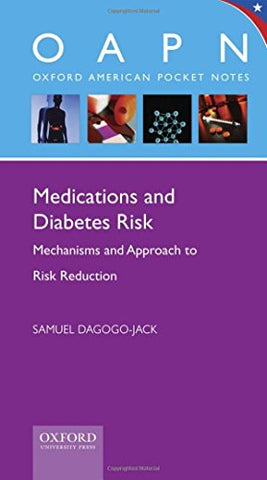 Medications And Diabetes Risk: Mechanisms And Approach To Risk Reduction (Oxford American Pocket Notes)