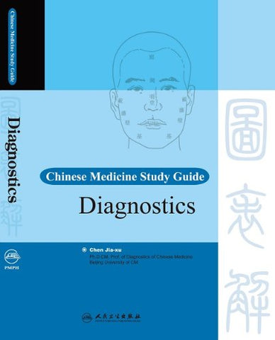 Chinese Medicine Study Guide: Diagnostics (The Chinese Medicine Study Guide Series)