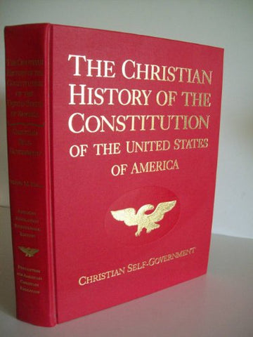 The Christian History Of The Constitution Of The United States Of America (Vol. 1)