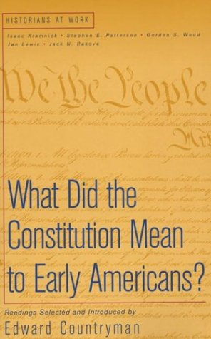 What Did The Constitution Mean To Early Americans? (Historians At Work)