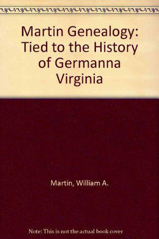 Martin Genealogy: Tied To The History Of Germanna Virginia