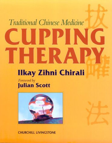 Traditional Chinese Medicine Cupping Therapy: A Practical Guide, 1E