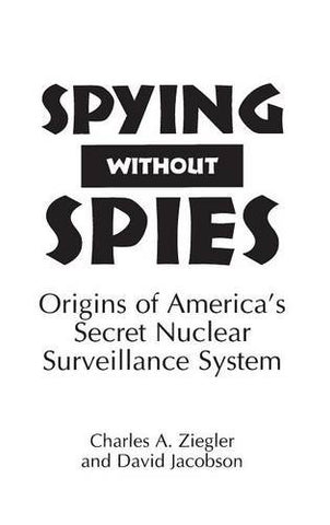 Spying Without Spies: Origins Of America'S Secret Nuclear Surveillance System (16)