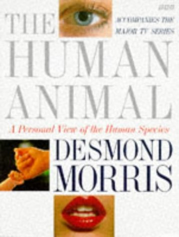 The Human Animal: A Personal View Of The Human Species