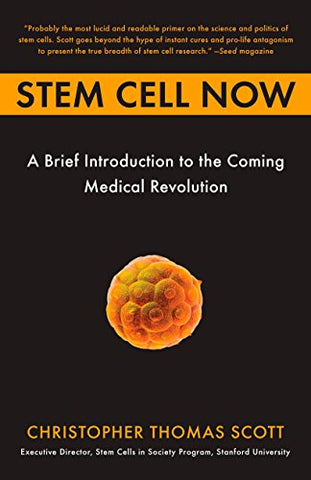 Stem Cell Now: A Brief Introduction To The Coming Of Medical Revolution