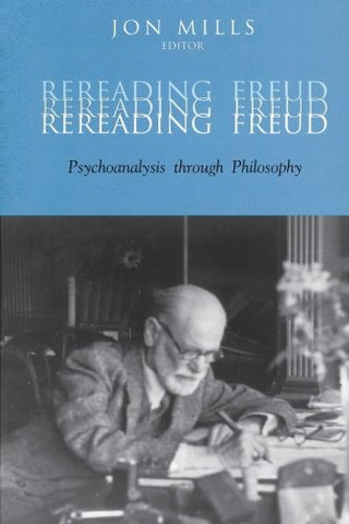 Rereading Freud: Psychoanalysis Through Philosophy