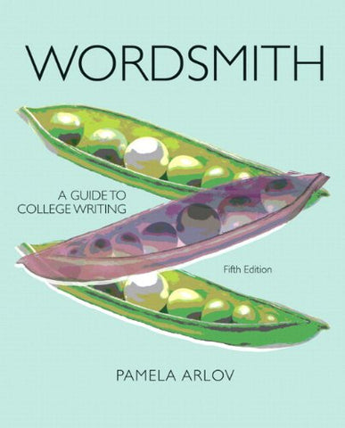 Wordsmith: A Guide To College Writing With Mywritinglab With Etext -- Access Card Package (5Th Edition)