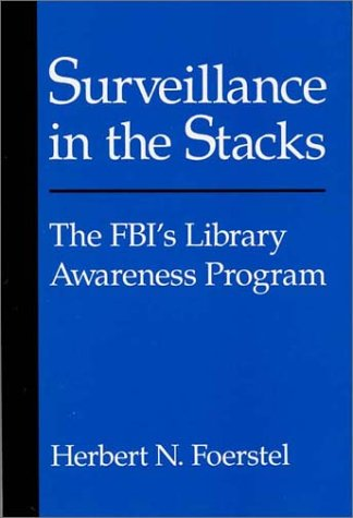 Surveillance In The Stacks: The Fbi'S Library Awareness Program (Contributions In Political Science)