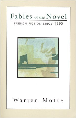 Fables Of The Novel: French Fiction Since 1990 (French Literature)