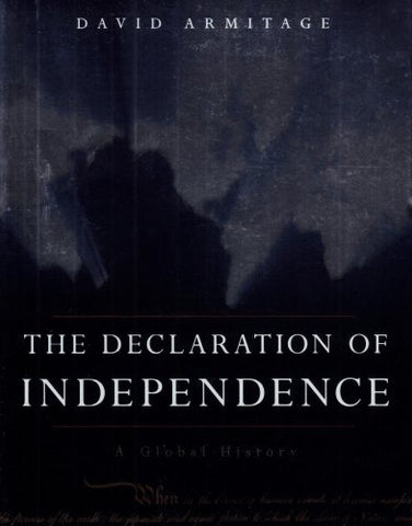 The Declaration Of Independence: A Global History