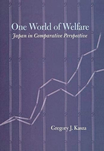 One World Of Welfare: Japan In Comparative Perspective (Cornell Studies In Political Economy)