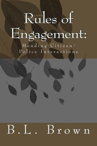 Rules Of Engagement:: Mending Citizen/Police Interactions