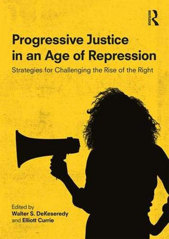 Progressive Justice In An Age Of Repression: Strategies For Challenging The Rise Of The Right
