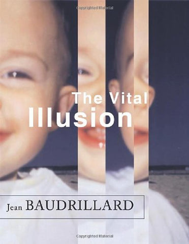 The Vital Illusion