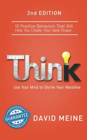 Think: Use Your Mind To Shrink Your Waistline