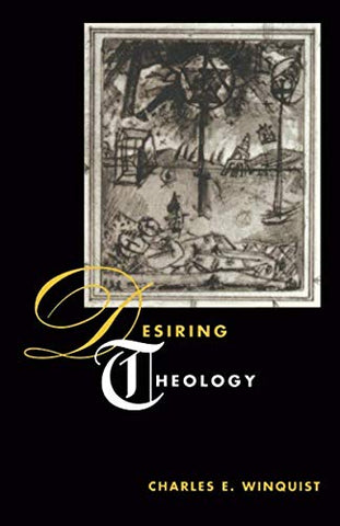 Desiring Theology (Religion And Postmodernism)
