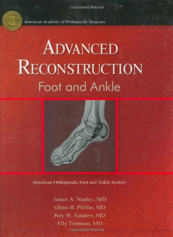 Advanced Reconstruction Foot & Ankle (American Academy Of Orthopaedic Surgeons (Aaos))