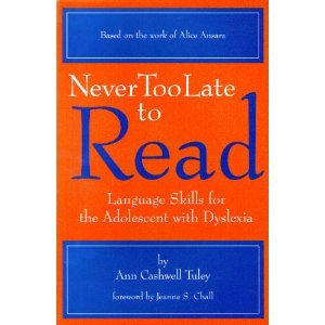 Never Too Late To Read: Language Skills For The Adolescent With Dyslexia : Based On The Work Of Alice Ansara