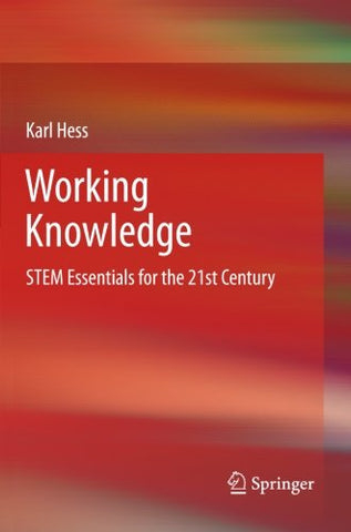 Working Knowledge: Stem Essentials For The 21St Century