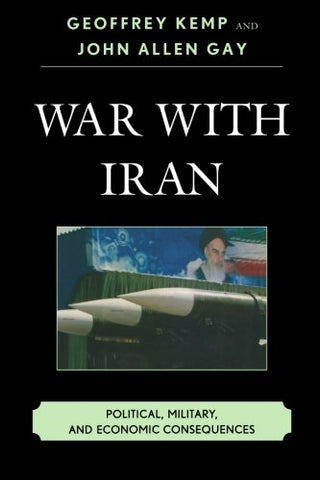 War With Iran: Political, Military, And Economic Consequences