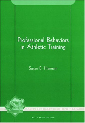 Professional Behaviors In Athletic Training (The Athletic Training Library)