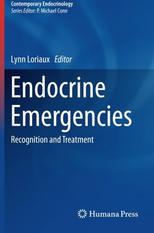 Endocrine Emergencies: Recognition And Treatment (Contemporary Endocrinology)