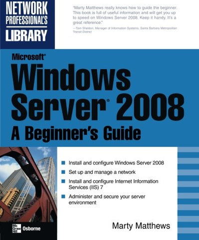 Microsoft Windows Server 2008: A Beginner'S Guide (Network Professional'S Library)