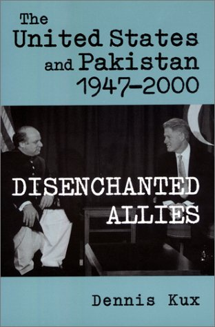 The United States And Pakistan, 1947-2000: Disenchanted Allies (The Adst-Dacor Diplomats And Diplomacy Series)