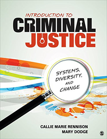 Introduction To Criminal Justice: Systems, Diversity, And Change